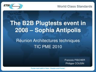 The B2B Plugtests event in 2008   Sophia Antipolis