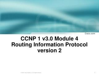 CCNP 1 v3.0 Module 4 Routing Information Protocol version 2