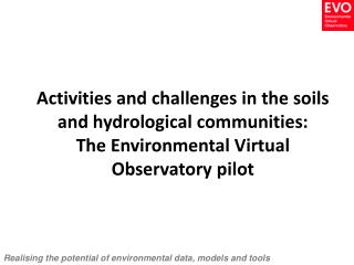 Activities and challenges in the soils and hydrological communities: The Environmental Virtual Observatory pilot