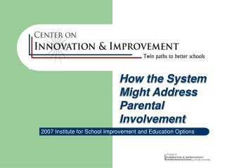 2007 Institute for School Improvement and Education Options
