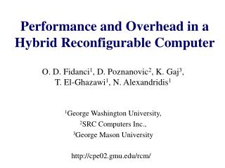 Performance and Overhead in a Hybrid Reconfigurable Computer