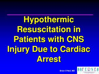 Hypothermic Resuscitation in Patients with CNS Injury Due to Cardiac Arrest