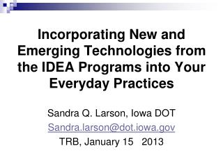 Incorporating New and Emerging Technologies from the IDEA Programs into Your Everyday Practices