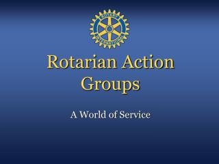 Rotarian Action Groups