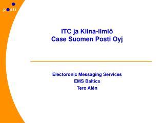 ITC ja Kiina-ilmi    Case Suomen Posti Oyj