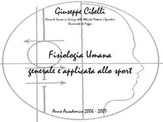 Giuseppe Cibelli Corso di Laurea in Scienze delle Attivit  Motorie e Sporrtive Universit  di Foggia