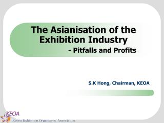 The Asianisation of the Exhibition Industry                - Pitfalls and Profits