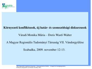 K rnyezeti konfliktusok,  j hat r-  s szomsz ds gi diskurzusok  V radi Monika M ria   Doris Wastl-Walter  A Magyar Regio