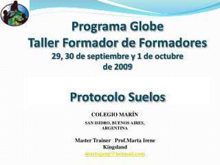 Programa Globe Taller Formador de Formadores 29, 30 de septiembre y 1 de octubre de 2009  Protocolo Suelos