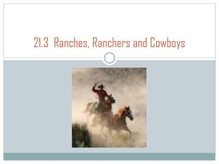 21.3  Ranches, Ranchers and Cowboys
