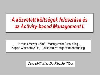 A k zvetett k lts gek feloszt sa  s  az Activity-based Management I.