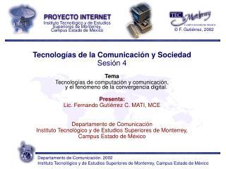 Tecnolog as de la Comunicaci n y Sociedad Sesi n 4  Tema Tecnolog as de computaci n y comunicaci n,  y el fen meno de la
