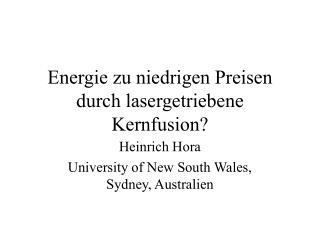 Energie zu niedrigen Preisen durch lasergetriebene Kernfusion
