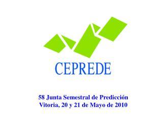 58 Junta Semestral de Predicci n Vitoria, 20 y 21 de Mayo de 2010