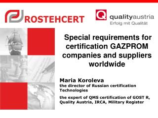 Special requirements for certification GAZPROM companies and suppliers worldwide