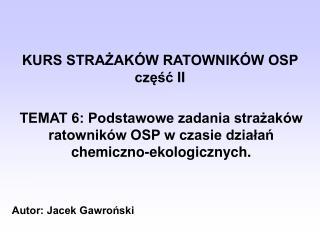 KURS STRAZAK W RATOWNIK W OSP czesc II