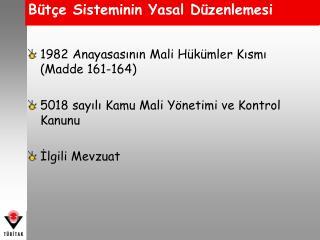 1982 Anayasasinin Mali H k mler Kismi Madde 161-164   5018 sayili Kamu Mali Y netimi ve Kontrol Kanunu  Ilgili Mevzuat