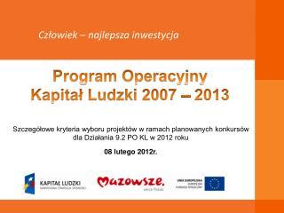 Szczeg lowe kryteria wyboru projekt w w ramach planowanych konkurs w dla Dzialania 9.2 PO KL w 2012 roku  08 lutego 2012