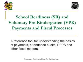 School Readiness SR and Voluntary Pre-Kindergarten VPK Payments and Fiscal Processes