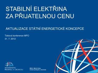 STABILN  ELEKTRINA ZA PRIJATELNOU CENU  AKTUALIZACE ST TN  ENERGETICK  KONCEPCE