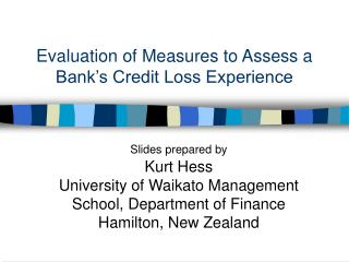 Evaluation of Measures to Assess a Bank s Credit Loss Experience
