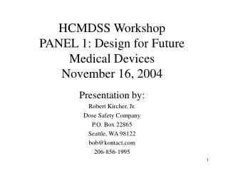HCMDSS Workshop PANEL 1: Design for Future Medical Devices November 16, 2004