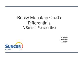 Rocky Mountain Crude Differentials A Suncor Perspective