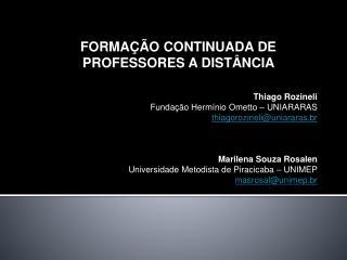 FORMA  O CONTINUADA DE PROFESSORES A DIST NCIA    Thiago Rozineli Funda  o Herm nio Ometto   UNIARARAS thiagorozineliuni