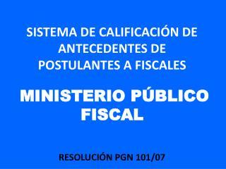 SISTEMA DE CALIFICACI N DE ANTECEDENTES DE POSTULANTES A FISCALES   MINISTERIO P BLICO FISCAL