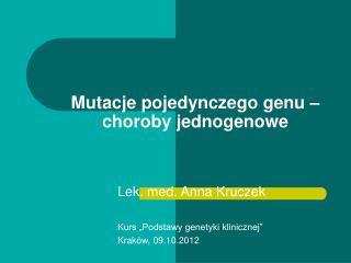 Mutacje pojedynczego genu   choroby jednogenowe