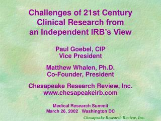 Challenges of 21st Century Clinical Research from an Independent IRB s View