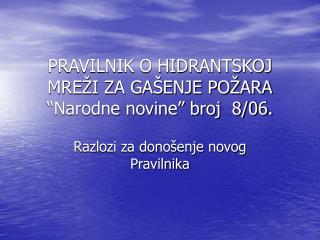 PRAVILNIK O HIDRANTSKOJ MRE I ZA GA ENJE PO ARA  Narodne novine  broj  8