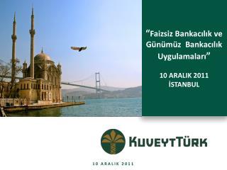 Faizsiz Bankacilik ve G n m z  Bankacilik Uygulamalari   10 ARALIK 2011 ISTANBUL