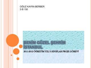 BENIM G ZEL SEHRIM ISTANBUL