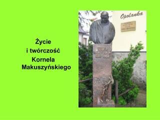 Zycie  i tw rczosc Kornela Makuszynskiego