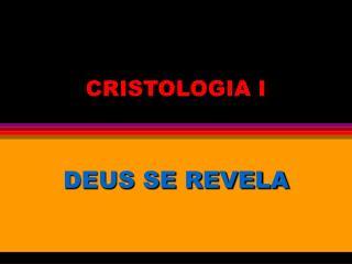 CRISTOLOGIA I