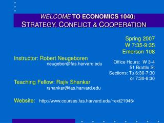 WELCOME TO ECONOMICS 1040: STRATEGY, CONFLICT  COOPERATION