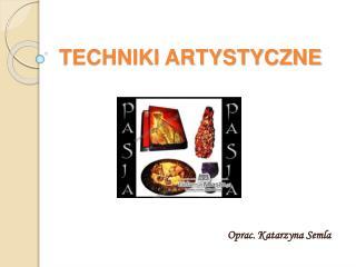 TECHNIKI ARTYSTYCZNE