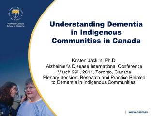 Understanding Dementia in Indigenous Communities in Canada