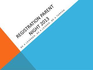 Registration Parent Night 2013