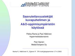 Ranta P., H kkinen P., Ojanen P.  ITK-tutkijatapaaminen 17.4.2002