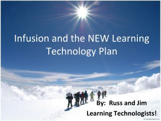 Infusion and the NEW Learning Technology Plan