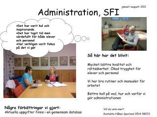 Administration, SFI