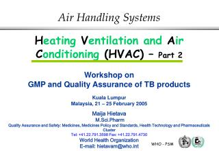 Heating Ventilation and Air Conditioning HVAC   Part 2  Workshop on GMP and Quality Assurance of TB products  Kuala Lump