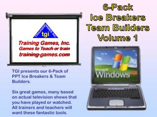 TGI presents our 6-Pack of PPT Ice Breakers  Team Builders.