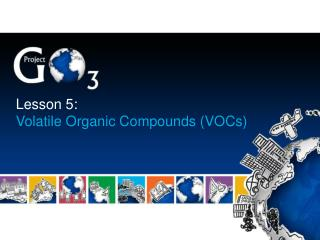 Lesson 5: Volatile Organic Compounds VOCs