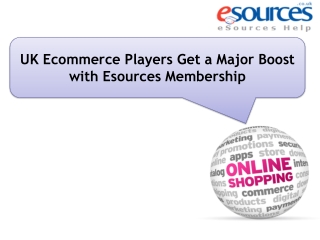 UK Ecommerce Players Get a Major Boost with Esources Members