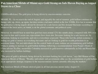 pan american metals of miami says gold strong on safe haven