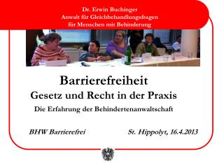 Barrierefreiheit Gesetz und Recht in der Praxis Die Erfahrung der Behindertenanwaltschaft     BHW Barrierefrei    St. Hi