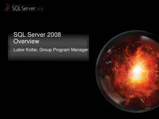 SQL Server 2008 Overview
